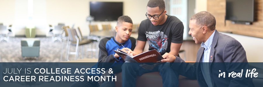 July is College Access and Career Readiness Month