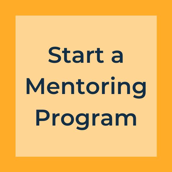 start a mentoring program