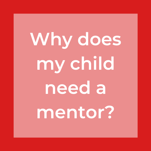 Why does my child need a mentor?