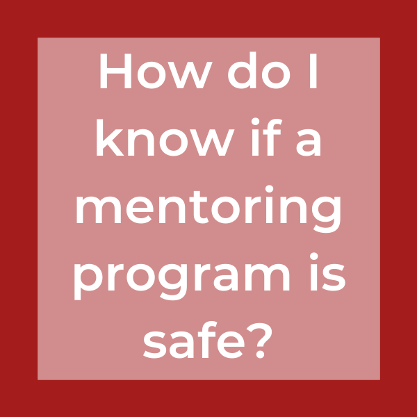 How do I know if a mentoring program is safe?