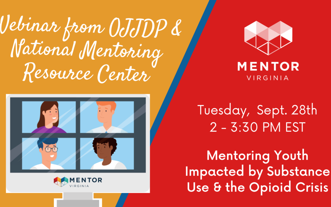 Mentoring Youth Impacted by Substance Use & the Opioid Crisis